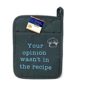 Your Opinion Wasn't In The Recipe Pot Mitt